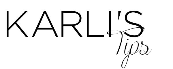 Karli's Tips